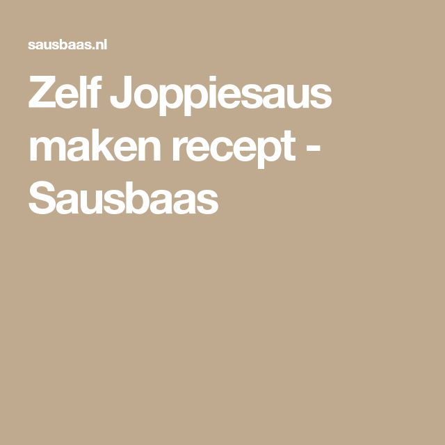 Zelf Joppiesaus maken recept - Sausbaas