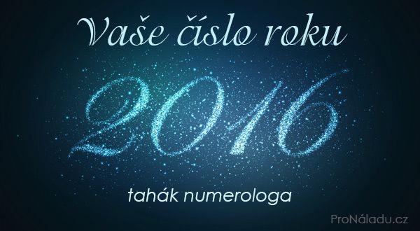 Vaše číslo roku 2016: tahák numerologa | ProNáladu.cz