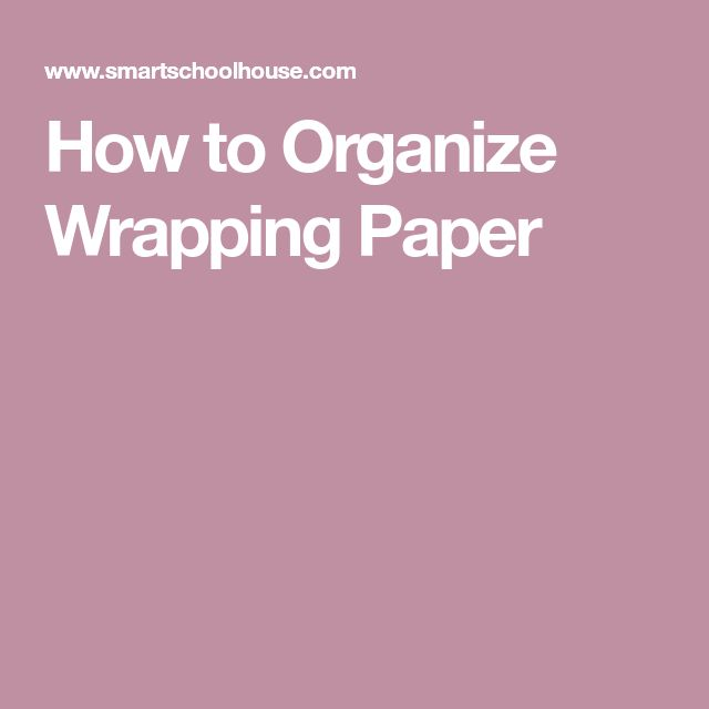 How to Organize Wrapping Paper