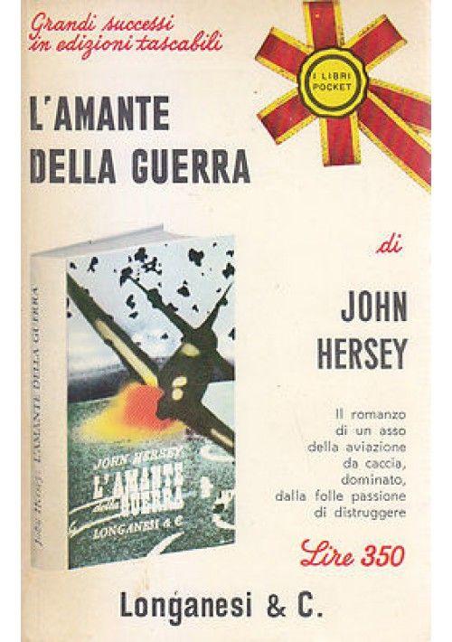 L AMANTE DELLA GUERRA di John Hersey 1967 Longanesi Pocket Editore
