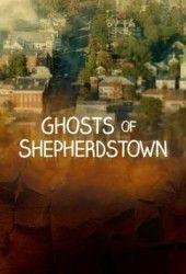 Ghosts of Shepherdstown, starring Nick Groff.