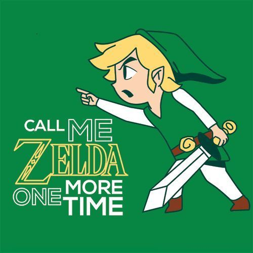 Womens CALL ME ZELDA ONE MORE TIME T-Shirt Tee Funny Link Gaming Legend of Ganon #TextualTees #GraphicTee