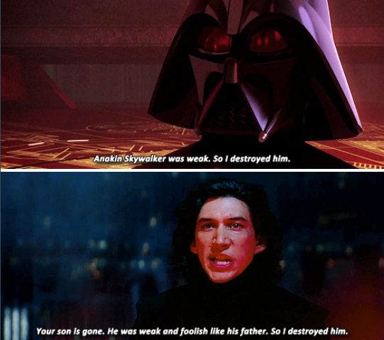 """When I first watched Twilight of the Apprentice and Vader started to say: """"Anakin Skywalker was weak..."""" I mentally finished sentence: """"... I destroyed him."""" Because I remembered that Kylo Ren said the same about Ben Solo. I was shocked when I heard Vader actually saying out my thoughts."""