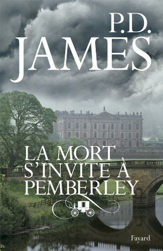 La mort s'invite à Pemberley - P.D. James - Amazon.fr - Livres
