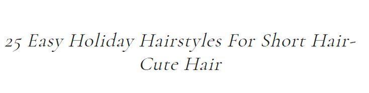 Easy Holiday Frisuren für kurze Haare - 25 süße Frisuren Facebook Instagram Pinterest Twitter Facebook Instagram Pinterest Twitter