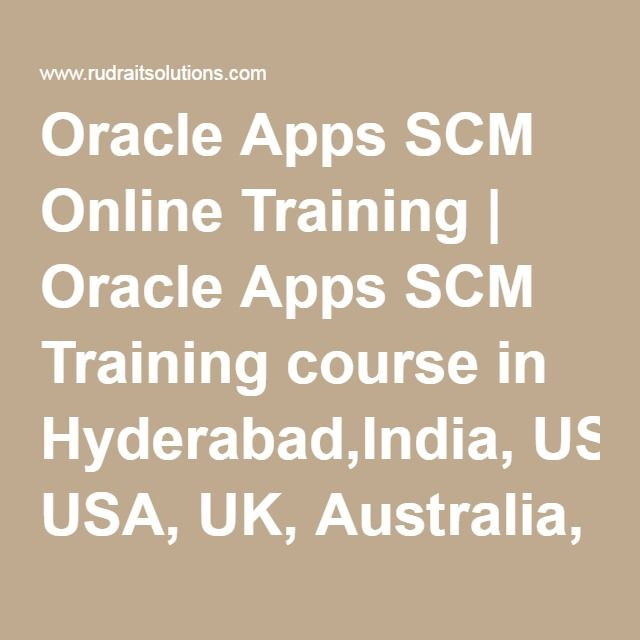 Oracle Apps SCM Online Training | Oracle Apps SCM Training course in Hyderabad,India, USA, UK, Australia, New Zealand,…