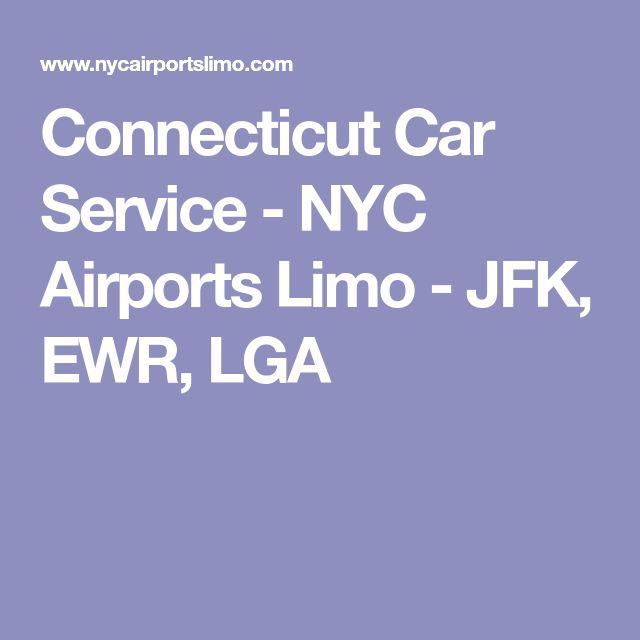 Connecticut Car Service - NYC Airports Limo - JFK, EWR, LGA