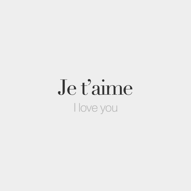 Je t'aime | I love you | /ʒə t‿ɛm/  Follow French Words on Twitter for cute French quotes and facts about France. Click the link on our profile.