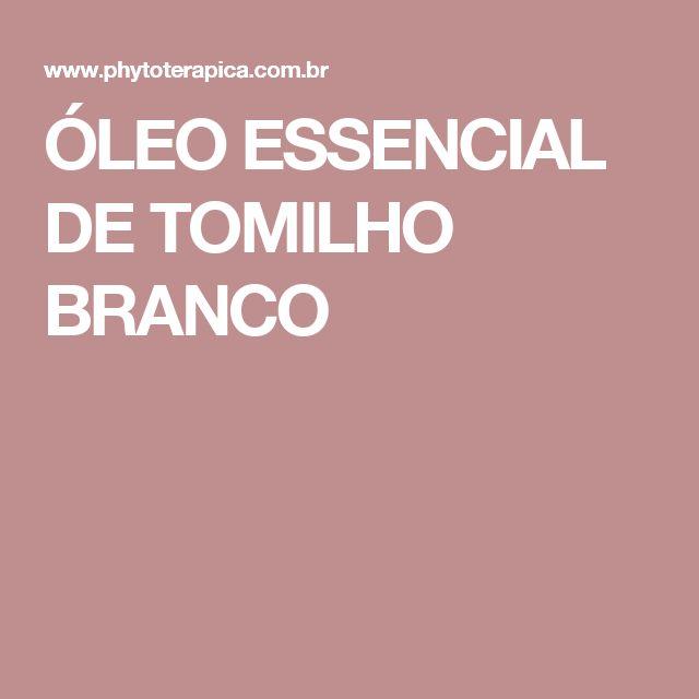 ÓLEO ESSENCIAL DE TOMILHO BRANCO