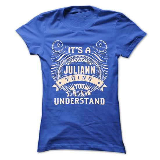 JULIANN .Its a JULIANN Thing You Wouldnt Understand - T Shirt, Hoodie, Hoodies, Year,Name, Birthday - #denim shirt #tshirt ideas. JULIANN .Its a JULIANN Thing You Wouldnt Understand - T Shirt, Hoodie, Hoodies, Year,Name, Birthday, sweatshirt kids,sweater for teens. PURCHASE NOW =>...