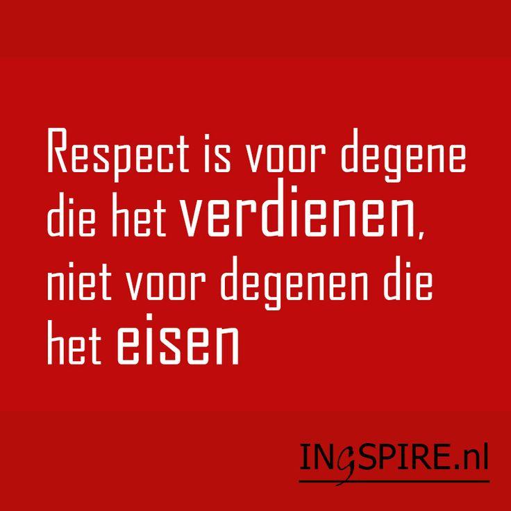 Spreuk over respect. Respect kan niet afgedwongen worden. Respect betekent eengevoel of uiting waarmee je laat merken dat je iemand aanvaardt als een waardig en waardevol mens.