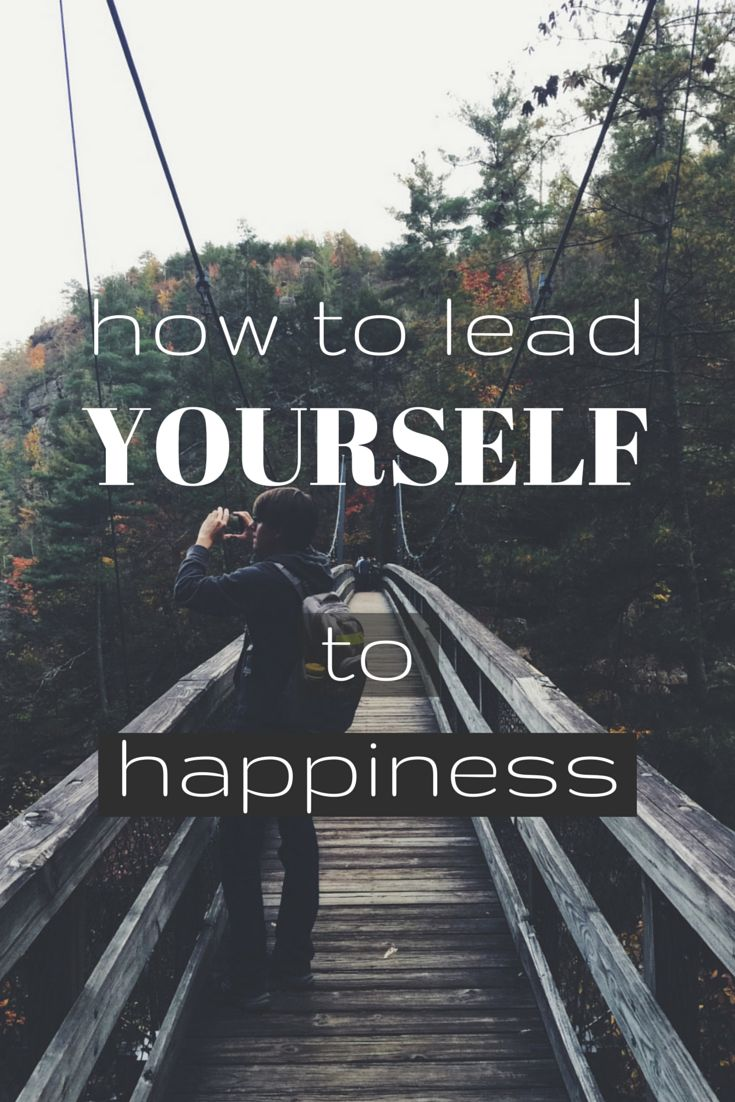 How to lead yourself to happiness