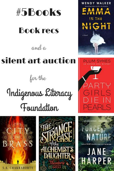 Book recs, week ending 25/7: Force of Nature, Emma in the Night, The City of Brass, Party Girls Die in Pearls, The Strange Case of the Alchemist's Daughter. Read about them here: #5Books: A silent art auction for the Indigenous Literacy Foundation http://editingeverything.com/blog/2017/06/26/5books-silent-art-auction-indigenous-literacy-foundation/