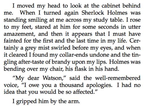 Sir Arthur Conan Doyle's original text on John and Sherlock's reunion. <--- Thank God we've at least been given enough to know the reunion scene will be MUCH more dramatic than this. This is almost a let-down.