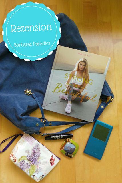 Barbaras Paradies: Buchrezension #129 Strong & Beautiful von Pamela Reif Das erste Buch der Instagrammerin ist interessant, aber kein Must-have! Meine Rezension findet ihr auf meinem Blog!