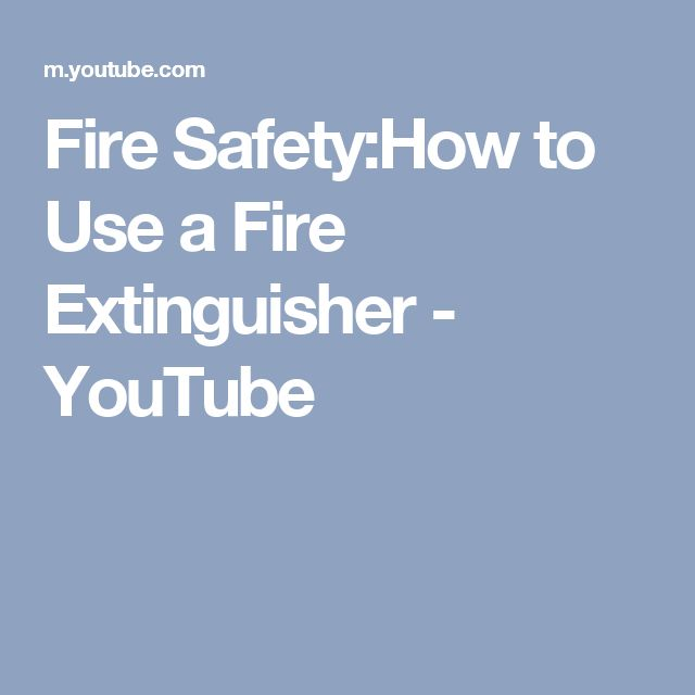 Fire Safety:How to Use a Fire Extinguisher - YouTube