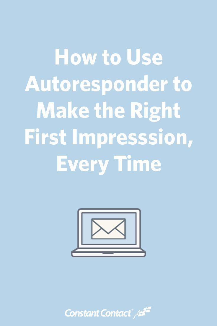 How to Use Autoresponder to Make the Right First Impression, Every Time