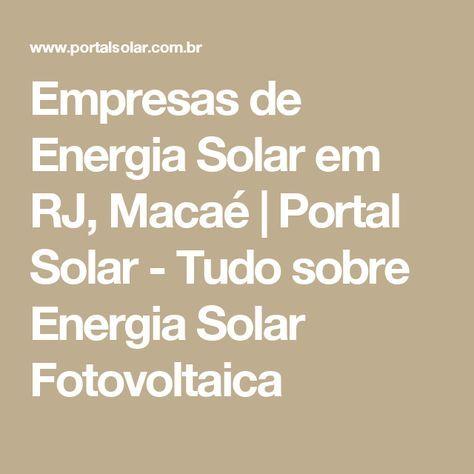 Empresas de Energia Solar em RJ, Macaé | Portal Solar - Tudo sobre Energia Solar Fotovoltaica