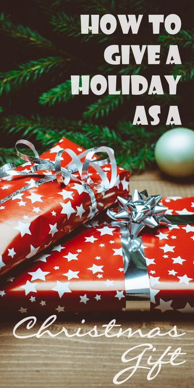 How To Give A Holiday As A Christmas Gift Christmas On A Budget Holiday Christmas