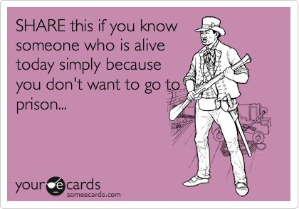 HAHA! Love this.: Omg Hilarious, Couple Ecards, Better Than You Ecards, Some People, So True, Alive Today, People Alive Jail, Go To Hells, Thanks For Be My Friends Funny