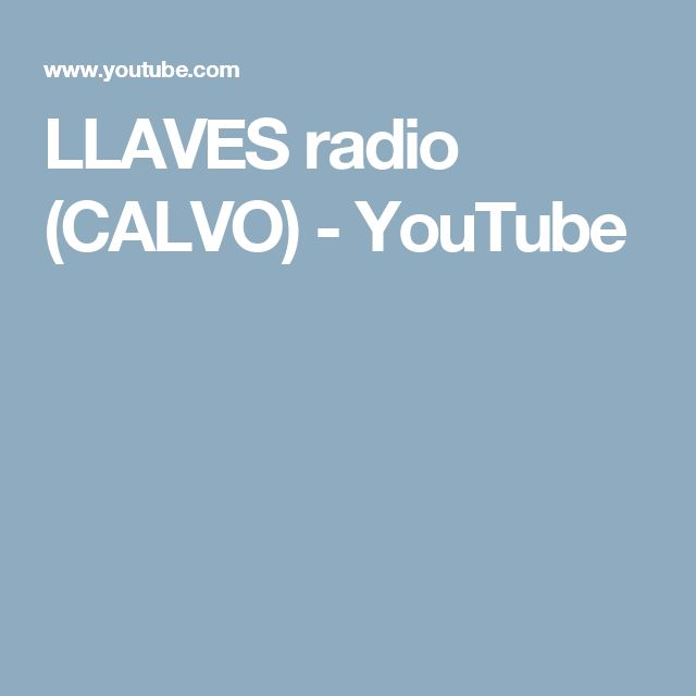 LLAVES radio (CALVO) - YouTube