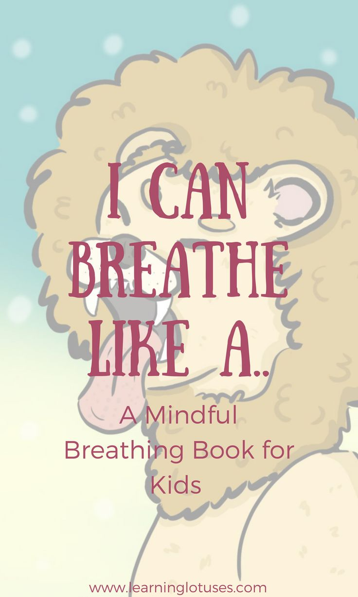 Teach your kids how to manage their emotions using breathing techniques its this book- I Can Breathe Like A... A Mindful Breathing Book for Kids!