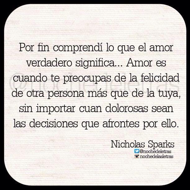 〽️ Por fin comprendí lo que el amor verdadero significa... Nicholas Sparks