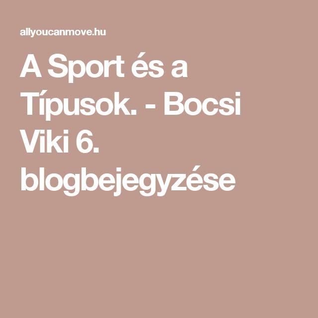 A Sport és a Típusok. - Bocsi Viki 6. blogbejegyzése