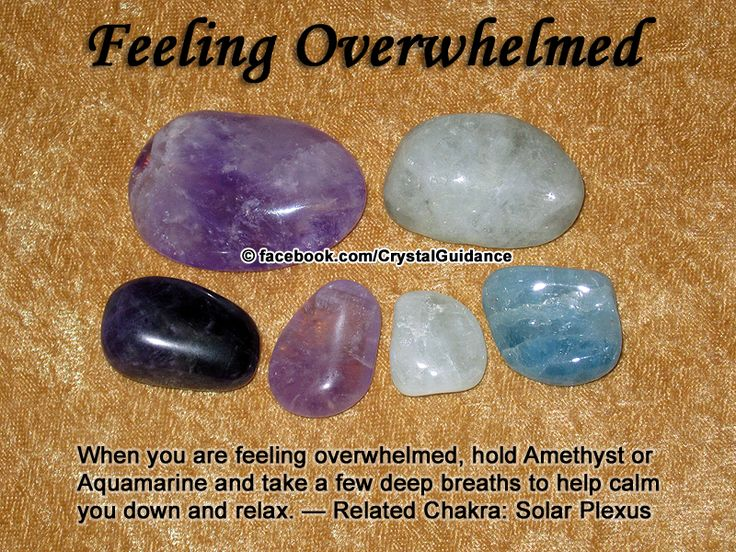 Crystal Guidance: Crystal Tips and Prescriptions - Overwhelmed. Top Recommended Crystals: Amethyst or Aquamarine Additional Crystal Recommendations: Diopside, Zircon, Apatite, Celestite, or Chrysoprase. Feeling overwhelmed is associated with the Solar Plexus chakra.