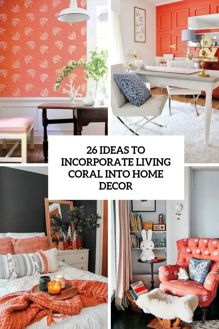 26 Ideas To Incorporate Living Coral Color Into Home Decor Coral Living Rooms Home Decor Living Room Decor