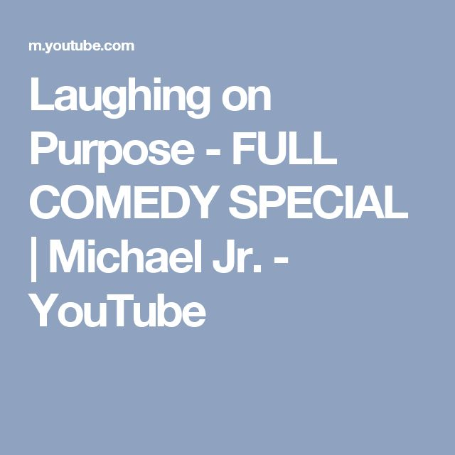 Laughing on Purpose - FULL COMEDY SPECIAL | Michael Jr. - YouTube