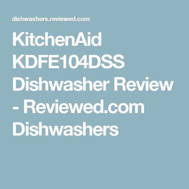 KitchenAid KDFE104DSS Dishwasher Review - Reviewed.com Dishwashers