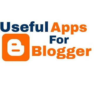useful apps for bloggers and blogging,blogging,blogger,tip,trick,how to use,best apps,best useful apps,must have,help in blogging,