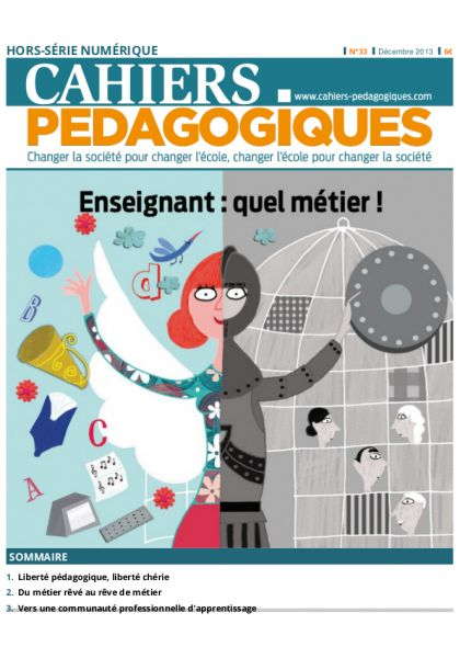 Enseignant : quel métier ! Cahiers pédagogiques. HS numérique n°33  http://cataloguescd.univ-poitiers.fr/masc/Integration/EXPLOITATION/statique/recherchesimple.asp?id=176903712