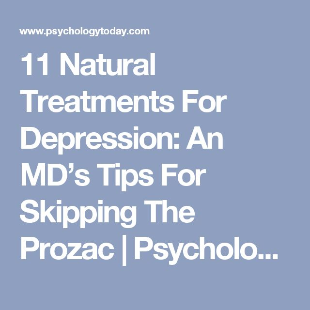 11 Natural Treatments For Depression: An MD's Tips For Skipping The Prozac | Psychology Today