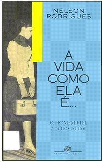 A Vida como ela é… O homem Fiel, e outros contos – Nelson Rodrigues - Companhia das Letras