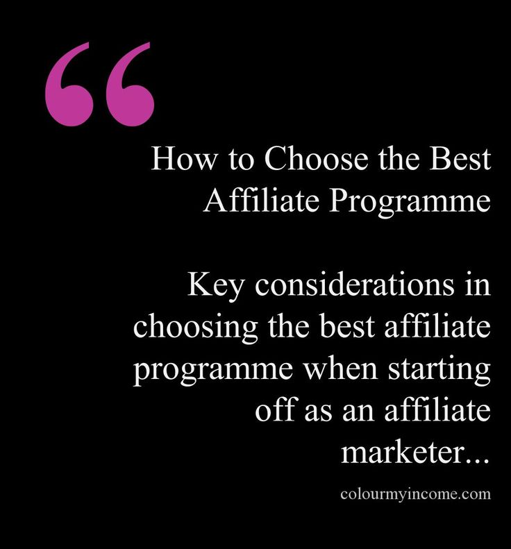 How to Choose the Best Affiliate Programme - http://www.colourmyincome.com/2014/how-to-choose-the-best-affiliate-programme/
