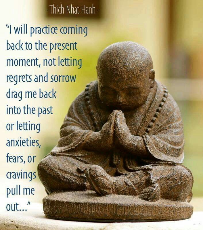 Be in the present.