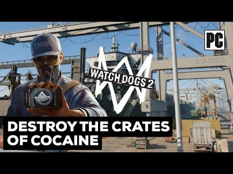 Watch Dogs 2 - Destroy The Crates of Cocaine Fast Way & Undetected Missi...