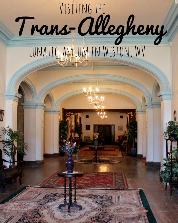 Visiting the Trans-Allegheny Lunatic Asylum in Weston, WV