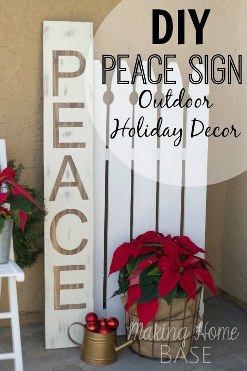 DIY Peace Sign: Holiday Outdoor Decor via Making Home Base