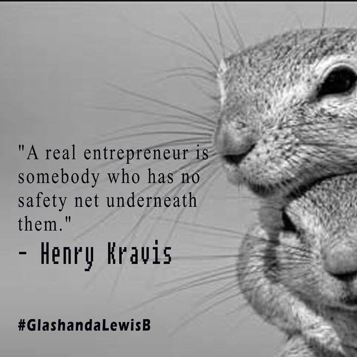 """A real entrepreneur is somebody who has no safety net underneath them.""- Henry Kravis #GlashandaLewisB"