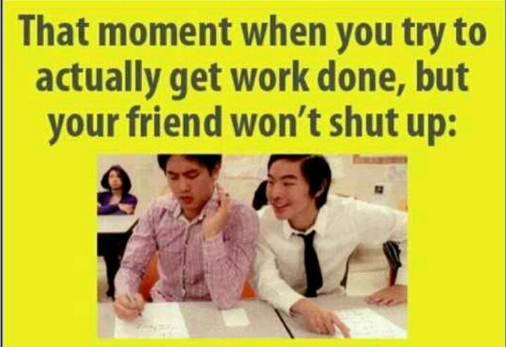 We all have that friend. . .