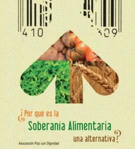 ¿Por Qué es la Soberanía Alimentaria una alternativa?. Asociación Paz con Dignidad. L/Bc 338.4 GAR por