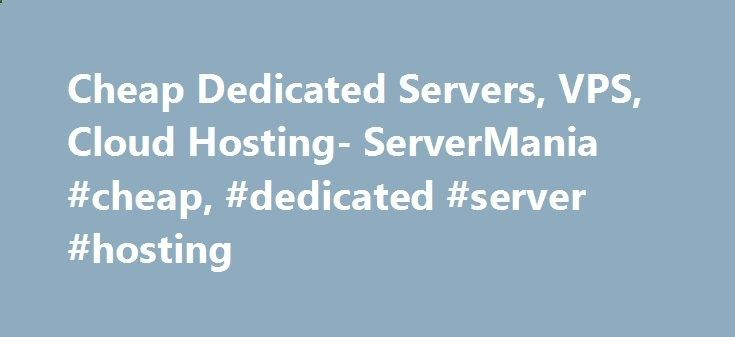 Cheap Dedicated Servers, VPS, Cloud Hosting- ServerMania #cheap, #dedicated #server #hosting los-angeles.remmo... # Highest AvailabilityPrivate & Public Cloud Our Server Solutions Why Choose ServerMania? Trusted By A global leader in cyber security solutions With more than 85 million security software installations, 600,000 business clients, 8,000 partners and affiliates and #1 branded Certificate Authority in the world. MOO is global providing print on demand company printing business...