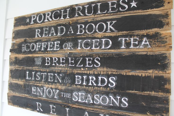 Porch Rules Pallet Sign   For our three season room when we renovate next year