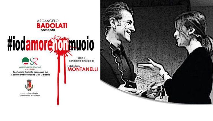 #iodamorenonmuoio - Sabato 18 marzo 2017 alle ore 10.30 nel Teatro Alikia di Cirò Marina – Spettacolo teatrale promosso dal Coordinamento Donne Cisl Calabria –  Salva Salva Salva  - http://www.eventiincalabria.it/eventi/iodamorenonmuoio/