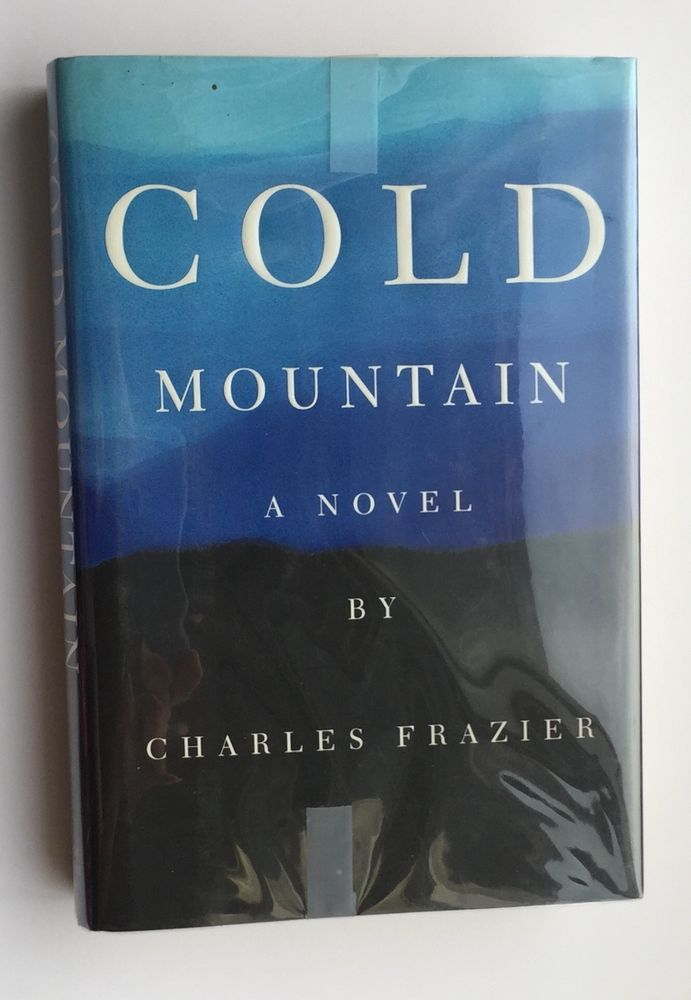 Cold Mountain By Charles Frazier 1997 Hardcover First Edition Ebay Fiction Novels Hardcover New Books