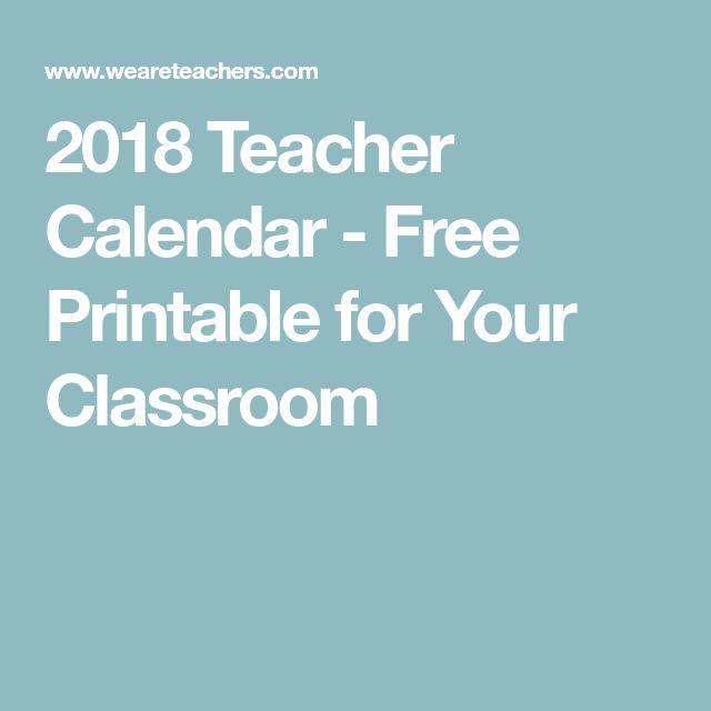 2018 Teacher Calendar - Free Printable for Your Classroom
