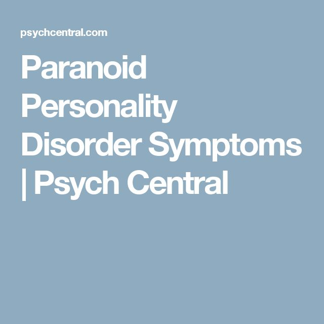 Paranoid Personality Disorder Symptoms | Psych Central